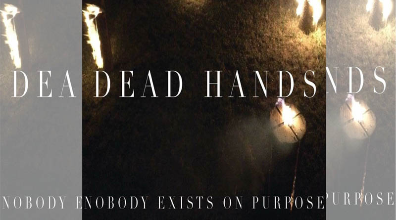 Dead Hands – Debut EP – Nobody Exists on Purpose